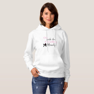 Oy with the Poodle Already hoodie - Gilmore Girls