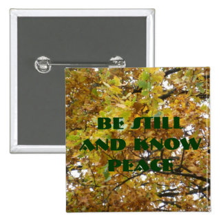 P1000003, Be Still and Know Peace Pinback Buttons