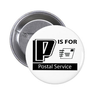 P Is For Postal Service Pinback Button