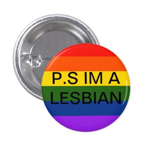 P.S IM A LESBIAN button