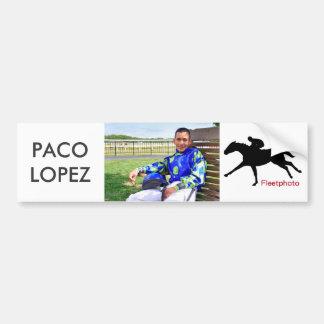 Paco Lopez Bumper Sticker