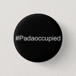 #padaoccupied 3 cm round badge