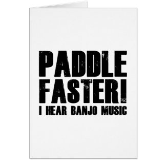 Paddle Faster I Hear Banjo Music Cards