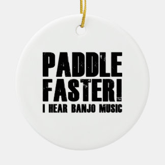 Paddle Faster I Hear Banjo Music Ornaments
