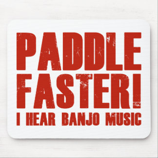 Paddle Faster I Hear Banjo Music Mouse Pads