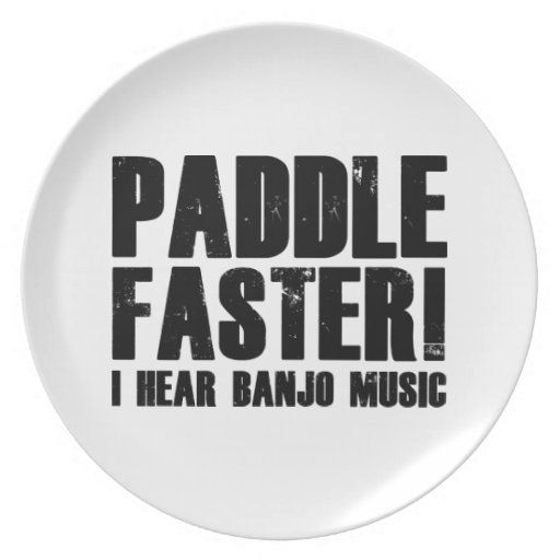 Paddle Faster I Hear Banjo Music Party Plate