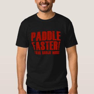 Paddle Faster I Hear Banjo Music Shirts