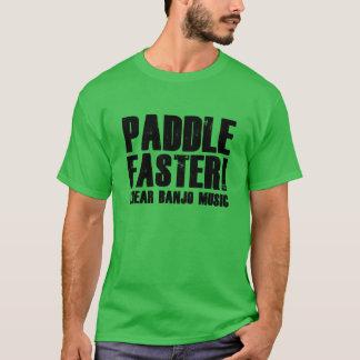 Paddle Faster I Hear Banjo Music T-Shirt