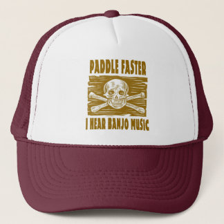 Paddle Faster I hear Banjo Music Trucker Hat