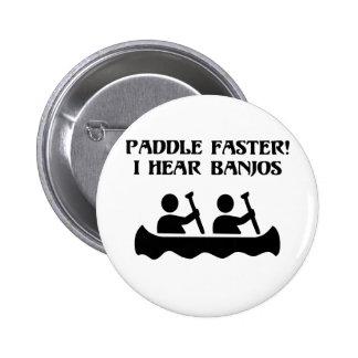 PADDLE FASTER, I HEAR BANJOS 6 CM ROUND BADGE