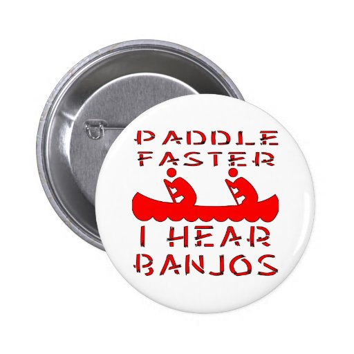 Paddle Faster I Hear Banjos Buttons