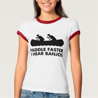 Paddle Faster I Hear Banjos T Shirt