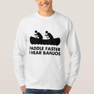 Paddle Faster I Hear Banjos T-shirts