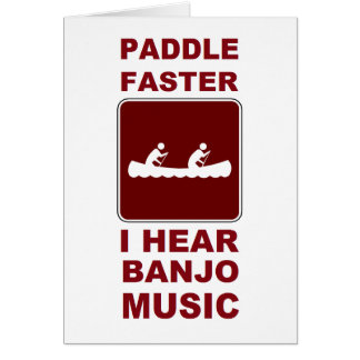 Paddle faster I here banjo music Greeting Cards