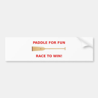 Paddle for Fun, Race to Win! Bumper Sticker