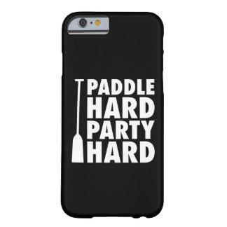 Paddle Hard, Party Hard Barely There iPhone 6 Case