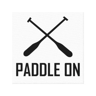 Paddle On Lake Life Canvas Print