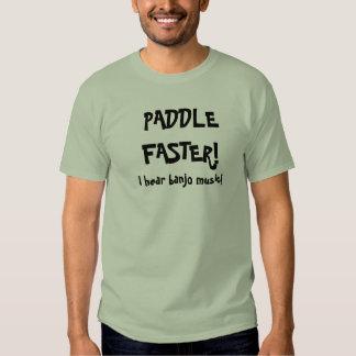 PADDLEFASTER!, I hear banjo music! Shirts