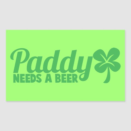 PADDY needs a beer! St Patricks day drinkin design Stickers