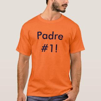 Padre #1! T-Shirt