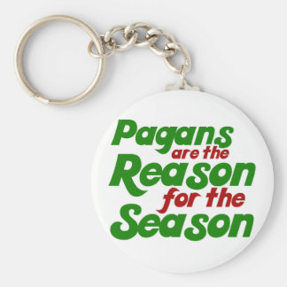 Pagans are the Reason for the Season Keychains