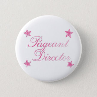 Pageant Director 6 Cm Round Badge