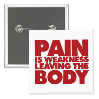 Pain is weakness leaving the body pin