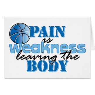 Pain is weakness leaving the body - basketball greeting card
