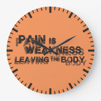 Pain Is Weakness Leaving The Body Large Clock