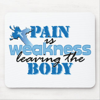 Pain is Weakness leaving the body Mouse Mats