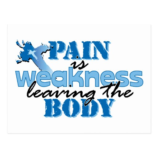 Pain is Weakness leaving the body Post Card