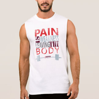 PAIN IS WEAKNESS LEAVING THE BODY SLEEVELESS SHIRT