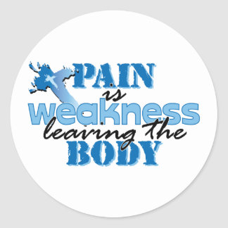 Pain is Weakness leaving the body Stickers