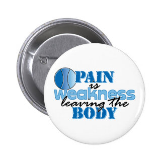 Pain is weakness leaving the body - Tennis Pin