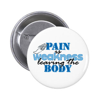 Pain is weakness leaving the body - track pinback button