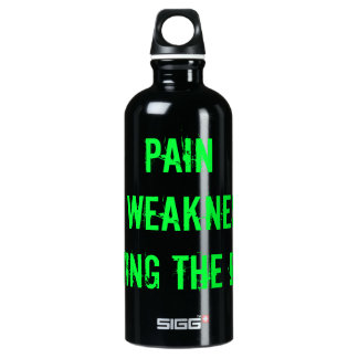 PAIN is WEAKNESS leaving the BODY! Water Bottle