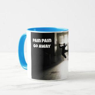 Pain Pain Go Away Coffee Mug For Chronic Pain