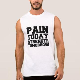 Pain Today, Strength Tomorrow Sleeveless Shirt