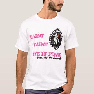 PAINT, PAINT DYE IT PINK T-Shirt