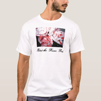 Paint the Roses Red T-Shirt