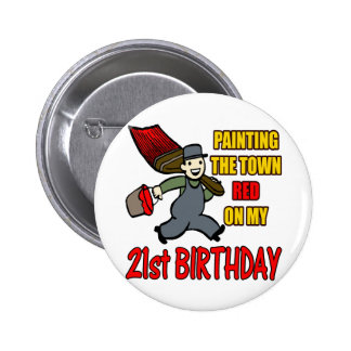 Paint The Town 21st Birthday Gifts 6 Cm Round Badge