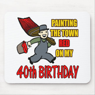 Paint The Town 40th Birthday Gifts Mouse Pad