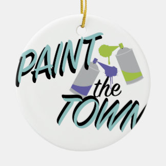 Paint The Town Ceramic Ornament