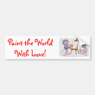Paint the World with Love! Bumper Sticker