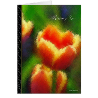 Painted Tulips-Miss You greeting card