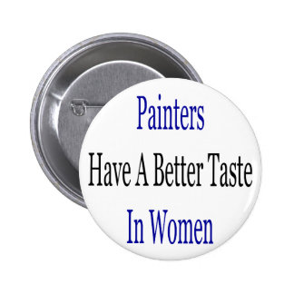Painters Have A Better Taste In Women Pin