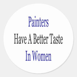 Painters Have A Better Taste In Women Round Sticker