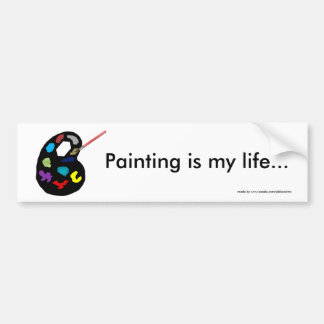 Painting is my life bumper sticker
