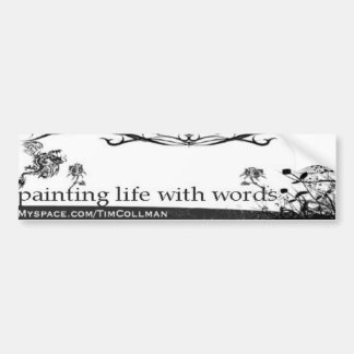 Painting life with words bumper sticker