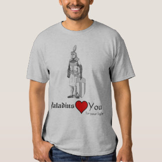 Paladins love you for your light t shirt